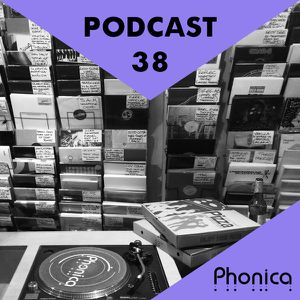 Phonica Podcast 38 (February 2015)
