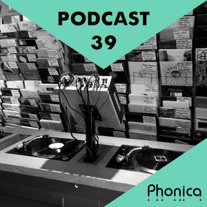 Phonica Podcast 39 (May 2015)