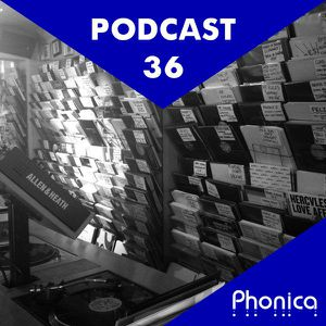 Phonica Podcast 36 (October 2014)