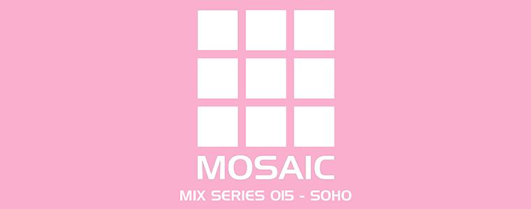 Mosaic Mix Series 015_ Soho