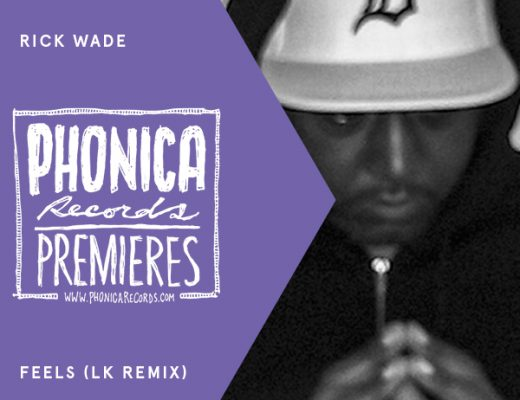 Phonica Premiere: Rick Wade - Feels (LK Remix) [SHALL NOT FADE]