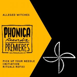 ALLEGED WITCHES – PICK UP YOUR NEEDLE [MEDA FURY]