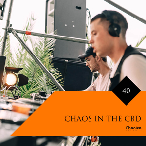 Phonica Mix Series 40 Chaos In The CBD