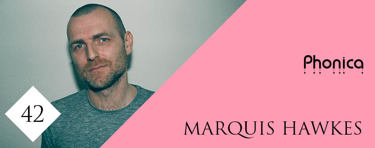 Phonica Guest Mix Marquis Hawkes - Blog