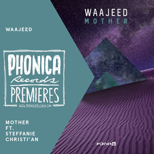 waajeed mother premiere phonica planet e