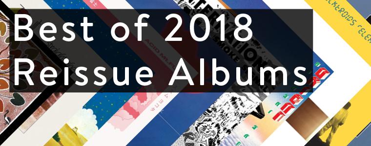 BESTOF2018-ReissueAlbums-Blog
