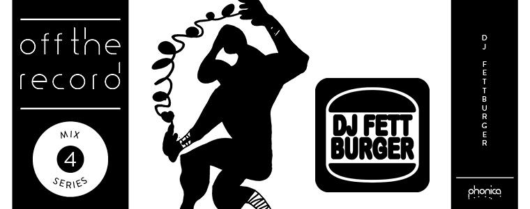 phonica mix DJ Fett burger